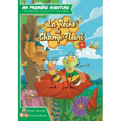 Ma Premiere Aventure La Reine de Champ Fleuri